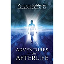 [(Adventures in the Afterlife)] [Author: William Buhlman] published on (June, 2013)