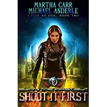 Bury The Past, But Shoot It First: An Urban Fantasy Action Adventure (I Fear No Evil Book 2) (English Edition)