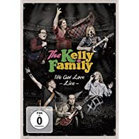The Kelly Family - We Got Love Live