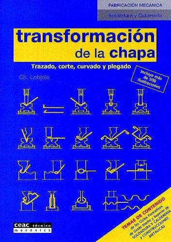 Transformacion de la chapa: Trazado, corte, curvado y plegado (Fabricacion Mecanica) por Charles Lobjois epub
