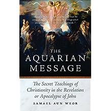 The Aquarian Message: Gnostic Kabbalah, Tantra, and Tarot in the Revelation of St. John