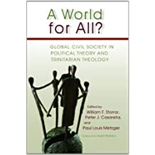A World For All?: Global Civil Society in Political Theory and Trinitarian Theory