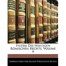 System des heutigen Römischen Rechts. Vierter Band