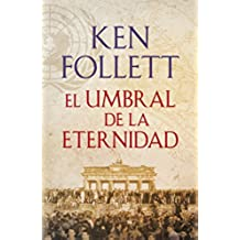 El umbral de la eternidad (The Century 3) (EXITOS)