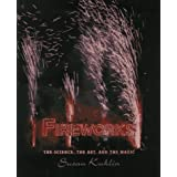 Fireworks: The Science, the Art, and the Magic by Susan Kuklin (1996-07-04)