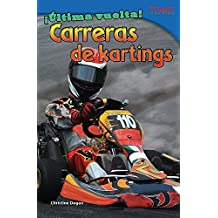 Ultima Vuelta! Carreras de Kartings (Final Lap! Go-Kart Racing) (Spanish Version) (Advanced) (Ultima vuelta! / Final Lap!: Time for Kids Nonfiction Readers)