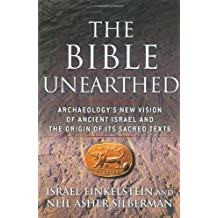 The Bible Unearthed: Archaeology's New Vision Of Ancient Israel