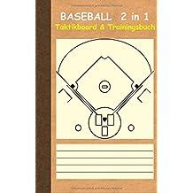 Baseball 2 in 1 Taktikboard und Trainingsbuch: Taktikbuch für Trainer und Spieler, Spielstrategie, Training, Gewinnstrategie, Sport, Technik, Übungen, ... Trainer, Coach, Coaching Anweisungen, Taktik