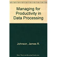 Managing for Productivity in Data Processing