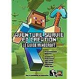 Aventure, survie et création: Le Guide Minecraft