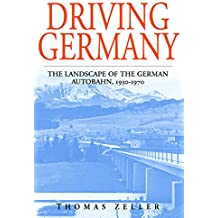 Driving Germany: The Landscape of the German Autobahn, 1930-1970 (Studies in German History, Band 5)