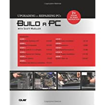 Build a PC with Scott Mueller (Video Training Upgrading and Repairing PCs) (Upgrading & Repairing PC's (W/DVD))