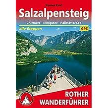 Rother Wanderführer / SalzAlpenSteig: Chiemsee - Königssee - Hallstätter See. Alle Etappen. Mit GPS-Tracks