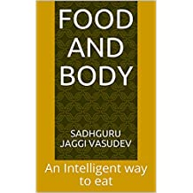 Food And Body: An Intelligent way to eat