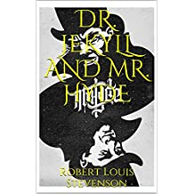 DR. JEKYLL AND MR. HYDE by: Robert Louis Stevenson (Illustrated) (English Edition)