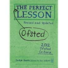 The Perfect (Ofsted) Lesson: Revised and Updated (The Perfect Series) by Jackie Beere (2013-04-16)