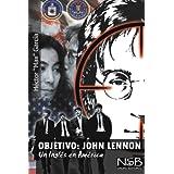 Objetivo: John Lennon. Un Ingles en America: El asesinato de John Lennon sigue siendo un misterio. Hay muchas tesis que tratan de explicar su vil ... y podrá sacar sus propias conclusiones.