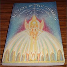 The Stars and the Chakras: The Astrology of Spiritual Unfoldment