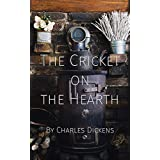 The Cricket on the Hearth (Annotated) (The Christmas Books Book 3) (English Edition)
