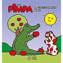 Pimpa. Il coccodrillo Bibo. Ediz. illustrata