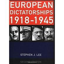 European Dictatorships 1918-1945 by Stephen J. Lee (2000-09-01)