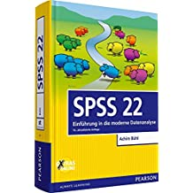 SPSS 22: Einführung in die moderne Datenanalyse (Pearson Studium - Scientific Tools)