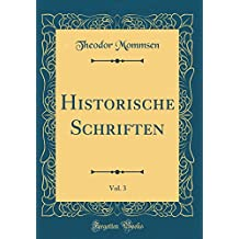 Historische Schriften, Vol. 3 (Classic Reprint)