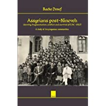 Assyrians post-Nineveh: identity, fragmentation, conflict and survival (672 BC – 1920): A study of Assyrogenous communities