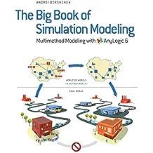 The Big Book of Simulation Modeling: Multimethod Modeling with AnyLogic 6 (English Edition)