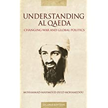 Understanding Al Qaeda: Changing War and Global Politics