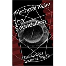 The Foundation: The Apophis Lectures, Vol.13