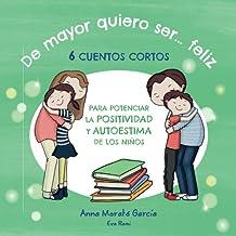De mayor quiero ser feliz: 6 cuentos cortos para potenciar la positividad y autoestima de los niños.