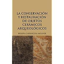 La conservación y restauración de objetos cerámicos arqueológicos (Ventana Abierta)