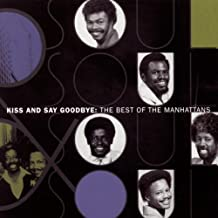 The Best Of The Manhattans: Kiss And Say Goodbye