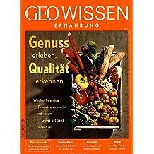 GEO Wissen Ernährung / GEO Wissen Ernährung 03/2017 - Genuss erleben, Qualität erkennen