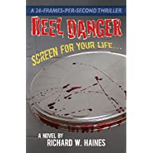 Reel Danger: Screen for Your Life by Richard W. Haines (2013-07-15)
