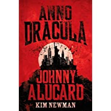 Anno Dracula: Johnny Alucard by Newman, Kim (2013) Hardcover
