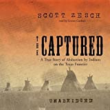 Captured: A True Story of Abduction by Indians on the Texas Frontier