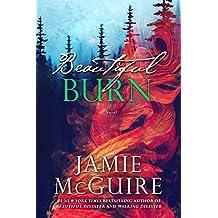 Beautiful Burn: A Novel (The Maddox Brothers Book 4) (English Edition)