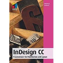 InDesign CC: Praxiswissen für Publikationen und Layout (mitp Anwendungen)