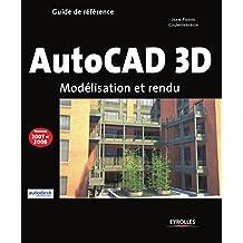 Autocad 3D: Modélisation et rendu (Guide de référence)