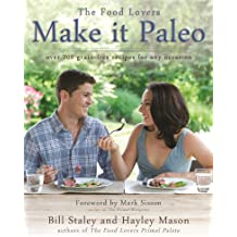 Make it Paleo: Over 200 Grain Free Recipes for Any Occasion (English Edition)