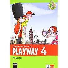 Playway. Für den Beginn ab Klasse 3 / Ausgabe 2013: Playway. Für den Beginn ab Klasse 3 / Pupil's Book 4. Schuljahr: Ausgabe 2013