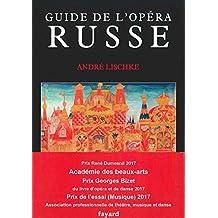 Guide de l'opéra russe (Musique) (French Edition)