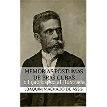 Memórias Póstumas de Brás Cubas (Edição Especial Ilustrada): Com biografia do autor e índice activo (Portuguese Edition)