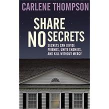 Share No Secrets by Carlene Thompson (2013-12-05)