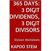 365 Division Worksheets with 3-Digit Dividends, 3-Digit Divisors: Math Practice Workbook (365 Days Math Division Series 10) (English Edition)