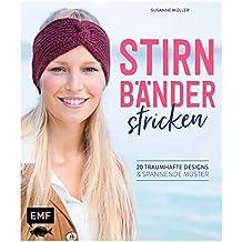 Stirnbänder stricken: 20 traumhafte Designs & spannende Muster