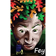 Fey: Volume 1
