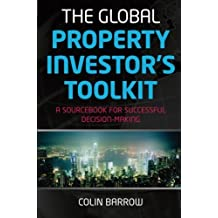 The Global Property Investor's Toolkit: A Sourcebook for Successful Decision Making by Colin Barrow (2008-05-05)